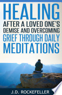 Healing After a Loved One s Demise and Overcoming Grief Through Daily Meditations Book