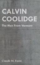 Calvin Coolidge - The Man from Vermont [Pdf/ePub] eBook