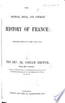 The Political  Social  and Literary History of France  Brought Down to the Year 1863 Book