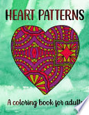 Heart Patterns A Coloring Book For Adults