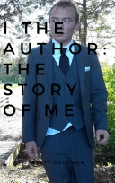 I the author: The story of me