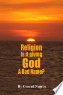 Religion Is It Giving God A Bad Name  Book PDF