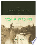 The Secret History of Twin Peaks Book