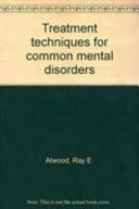 Treatment Techniques for Common Mental Disorders