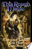 """This Rough Magic"" by Mercedes Lackey, Eric Flint, Dave Freer"