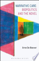Narrative Care: Biopolitics and the Novel