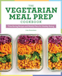 The Vegetarian Meal Prep Cookbook