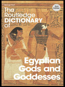 The Routledge Dictionary of Egyptian Gods and Goddesses Pdf/ePub eBook