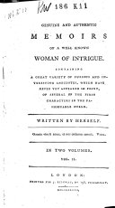 Genuine and Authentic Memoirs of a Well Known Woman of Intrigue