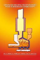 Advanced Melting Technologies with Submerged Combustion