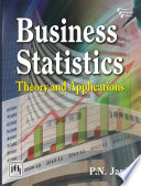 """BUSINESS STATISTICS: Theory and Applications"" by P.N. JANI"