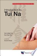 World Century Compendium To Tcm   Volume 7  Introduction To Tui Na