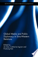 Global Media and Public Diplomacy in Sino-Western Relations