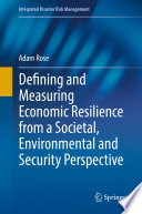 Defining and Measuring Economic Resilience from a Societal  Environmental and Security Perspective