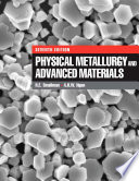 Physical Metallurgy and Advanced Materials Book