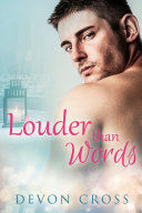 Louder than Words: A Straight to Gay Romance