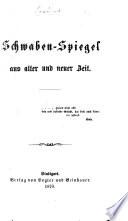 Schwaben-Spiegel aus alter und neuer Zeit, etc. (Von J. Hartmann.).