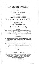 Arabian Tales  Being a Continuation of the Arabian Nights Entertainments  Consisting of One Thousand and One Stories     Translated from the Arabian Manuscript Into French  by Dom Chavis and M  Cazotte  and Now Translated Into English from the Last French Edition  Vol  1 4