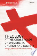 Theology at the Crossroads of University  Church and Society