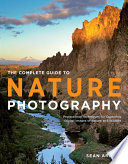The Complete Guide to Nature Photography