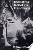 Industrial Robotics Handbook Book