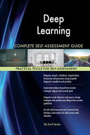 Deep Learning Complete Self assessment Guide