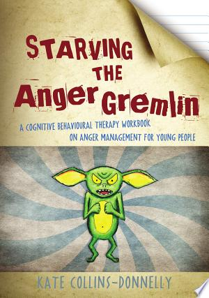Download Starving the Anger Gremlin Free Books - Dlebooks.net