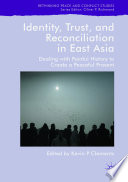 Identity Trust And Reconciliation In East Asia