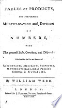 Tables of Products, for Performing Multiplication and Division of Numbers