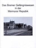 Zur Geschichte des Bremer Gefängniswesens