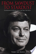 """From Sawdust to Stardust: The Biography of DeForest Kelley, Star Trek's Dr. McCoy"" by Terry Lee Rioux"