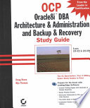 OCP Oracle8i DBA Architecture & Administration and Backup & Recovery Study Guide