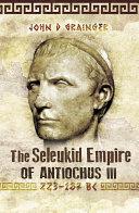 The Seleukid Empire of Antiochus III