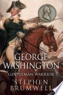 George Washington Gentleman Warrior