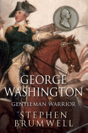 George Washington: Gentleman Warrior
