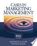"""Cases in Marketing Management"" by Kenneth E. Clow, Donald Baack"