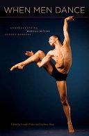 When Men Dance Choreographing Masculinities Across Borders