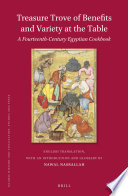 Treasure Trove Of Benefits And Variety At The Table A Fourteenth Century Egyptian Cookbook