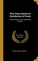 War Time Control of Distribution of Foods: A Short History of the Distribution Division ebook