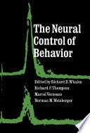 The Neural Control Of Behavior Book PDF
