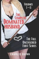 The Complete Dominated Husband Book