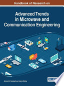Handbook Of Research On Advanced Trends In Microwave And Communication Engineering