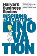 Harvard Business Review on Inspiring   Executing Innovation