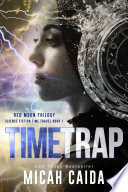Time Trap  Red Moon science fiction  time travel trilogy Book 1