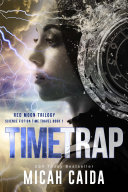 Time Trap: Red Moon science fiction, time travel trilogy Book 1