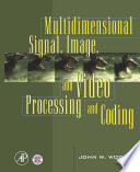 Multidimensional Signal  Image  and Video Processing and Coding Book