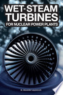 Wet steam Turbines for Nuclear Power Plants Book