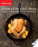 """Cook It in Cast Iron: Kitchen-Tested Recipes for the One Pan That Does It All"" by Cook's Country"