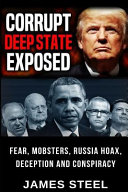 Corrupt Deep State Exposed