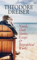 Pdf THEODORE DREISER: Novels, Short Stories, Essays & Biographical Works Telecharger